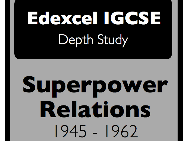 Pre 2017 Edexcel IGCSE - A world divided: Superpower Relations 1945 - 1962