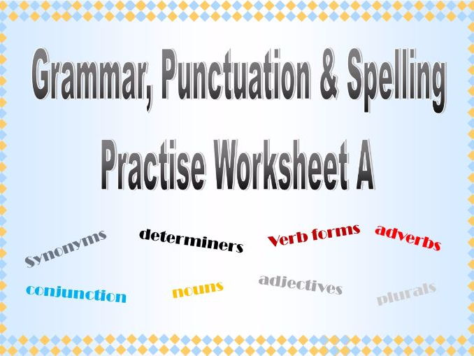 Grammar Punctuation & Spelling Practise Worksheet A with answers