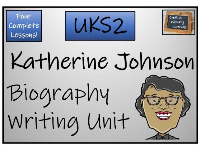 UKS2 - Katherine Johnson Biography Writing Unit