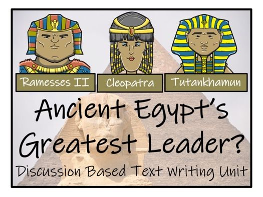 UKS2 History - Who was Ancient Egypt's Greatest Leader? - Discussion Based Text Writing Unit