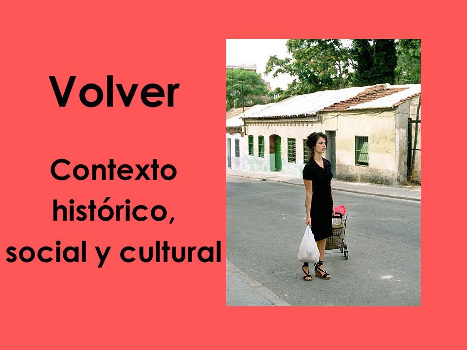 AQA/Edexcel A-level Spanish: Volver (contexto histórico, social y cultural)