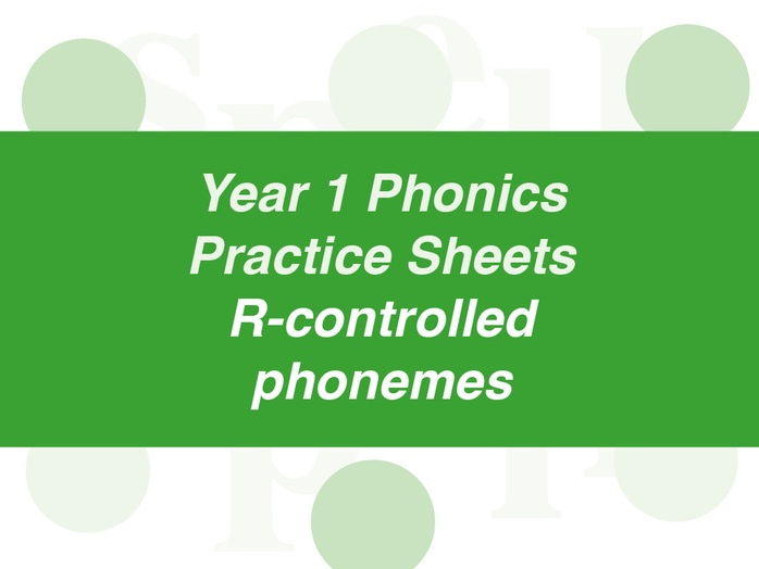 Phonics Practice Sheets: Year 1 r-controlled phonemes