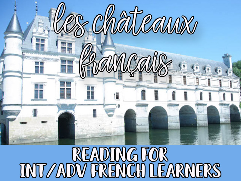 Loire valley châteaux - reading for int/advanced French learners