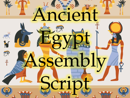 Ancient Egypt Assembly script _ SAMPLE