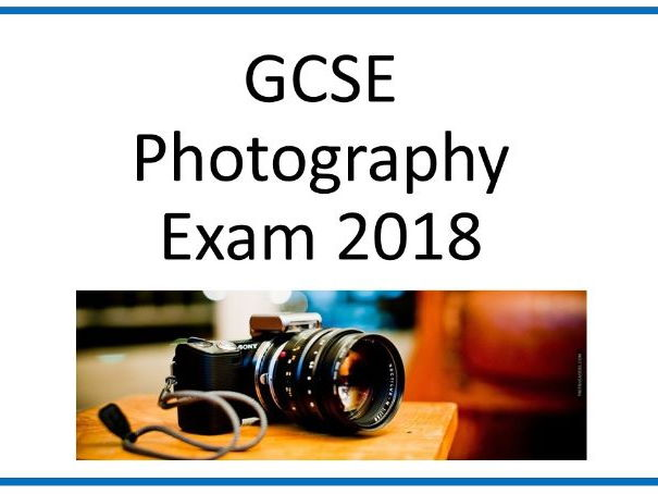 GCSE Photography Exam 2018 (AQA)