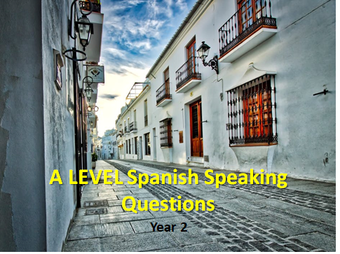 A Level Spanish speaking questions (year 2)