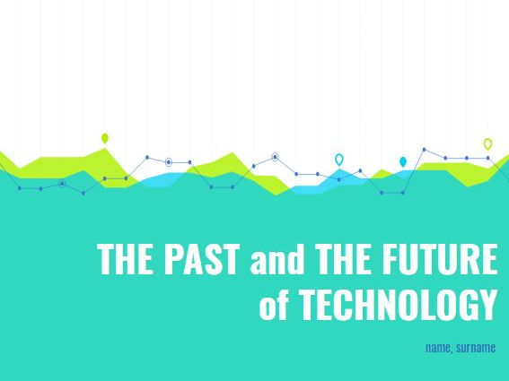 The Past and The Future of Technology