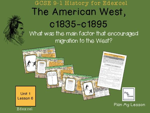 GCSE Edexcel The American West: L6: Why did people travel West?